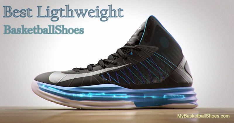 best lightweight basketball shoes of 2015